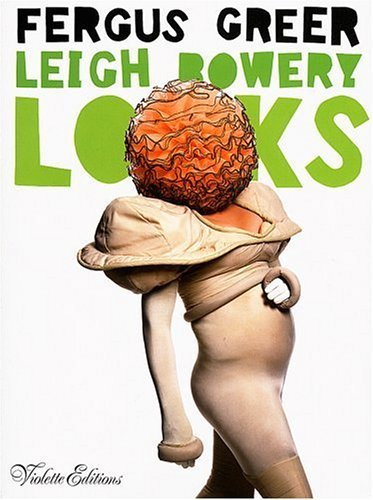 Leigh Bowery Looks: Photographs by Fergus Greer 1988-1994 by Leigh Bowery (2002-03-15)