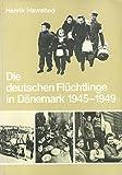 Die deutschen Flüchtlinge in Dänemark 1945-1949