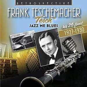 """Frank Teschemacher : """"Tesch"""" - Jazz Me Blues - His 26 finest"""
