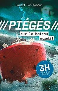 Piégés  - Sur le bateau maudit par Hubert  Ben Kemoun