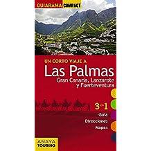 Las Palmas. Gran Canaria, Lanzarote Y Fuerteventura (Guiarama Compact - España)