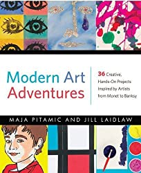 Modern Art Adventures: Create Your Own Modern Masterpieces Inspired by Artists from Monet to Banksy by Maja Pitamic (5-May-2015) Hardcover