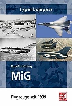 MiG: Flugzeuge seit 1939 (Typenkompass)