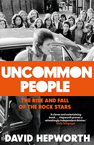 Uncommon People: The Rise and Fall of the Rock Stars 1955-1994 (Moon Keith Buch)
