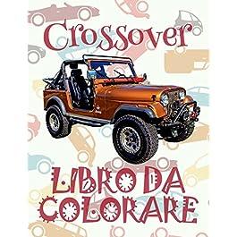 ✌ Crossover ✎ Auto Libro da Colorare ✎ Libro da Colorare Bambini 5 anni ✍ Libro da Colorare Bambini 5 anni: ✎ Kids … da Colorare ~ Automobili ✍: Volume 4