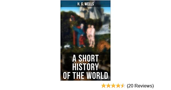 A short history of the world ebook h g wells amazon a short history of the world ebook h g wells amazon kindle store fandeluxe Images
