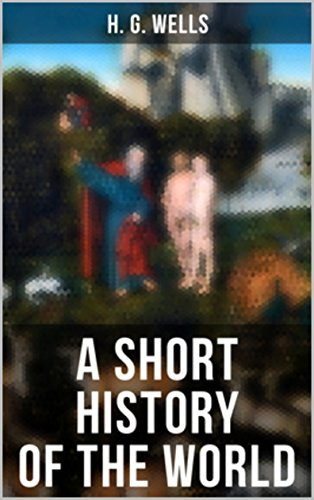 A short history of the world ebook h g wells amazon a short history of the world by wells h g fandeluxe Images