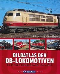 Bildatlas der DBLokomotiven: Deutsche Bundesbahn 1949–1993