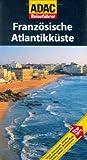 ADAC Reiseführer Französische Atlantikküste - Ursula Pagenstecher