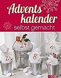 Adventskalender selbst gemacht: Kreative Ideen für Groß und Klein in der Adventszeit...