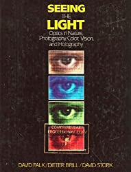 Seeing the Light: Optics in Nature, Photography, Colour, Vision and Holography by David Falk (1986-01-30)