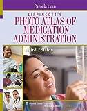 Lippincott's Photo Atlas of Medication Administration