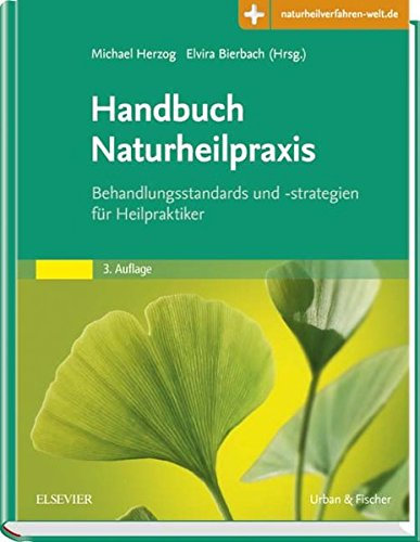 Handbuch Naturheilpraxis: Behandlungsstandards und -strategien für Heilpraktiker - mit Zugang zur Medizinwelt