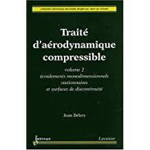 Traité d'aérodynamique compressible : Volume 2, Ecoulements monodimensionnels stationnaires et surfaces de discontinuité