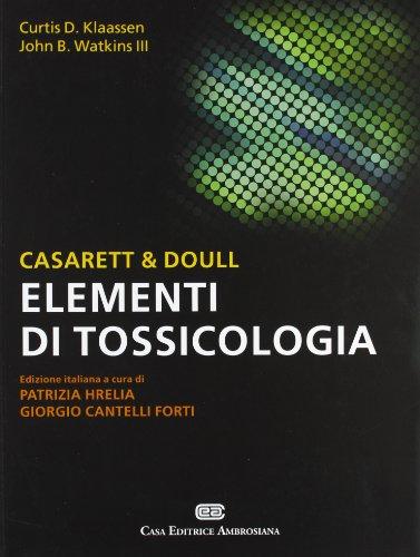 Casarett & Doull. Elementi di tossicologia