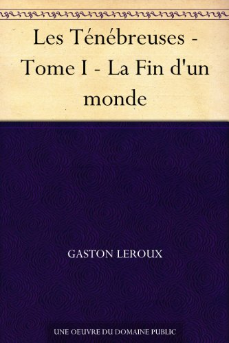 Couverture du livre Les Ténébreuses - Tome I - La Fin d'un monde