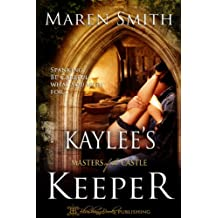 Kaylee's Keeper (Masters of the Castle Book 2)