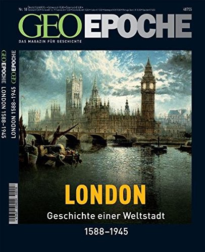 Geo Epoche 18/05: London - Geschichte einer Weltstadt 1558-1945