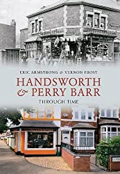 Handsworth & Perry Barr Through Time