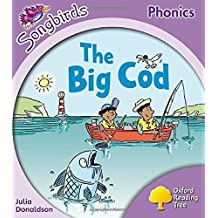 Oxford Reading Tree: Level 1+: More Songbirds Phonics: The Big Cod (Ort More Songbirds Phonics) by Julia Donaldson (2012-07-05)