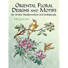 Oriental Floral Designs and Motifs for Artists Needleworkers and Craftspeople