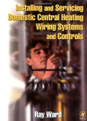 Installing and Servicing Domestic Central Heating Systems and Controls