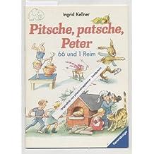 Pitsche, Patsche, Peter.  66 und 1 Reim