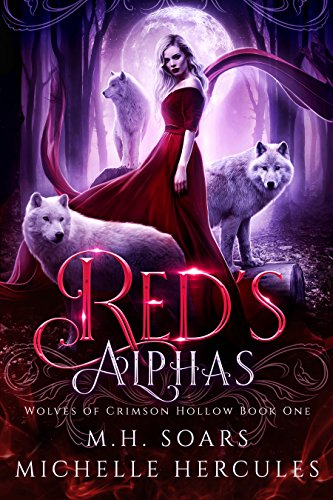 Red's Alphas: A Fairy Tale Retelling Romance (Wolves of Crimson Hollow Book  1)