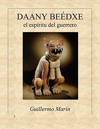 DAANY BEÉDXE: El espíritu del guerrero por Guillermo Marin Ruiz