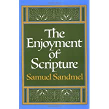 The Enjoyment of Scripture: The Law, the Prophets, and the Writings (Galaxy Books)