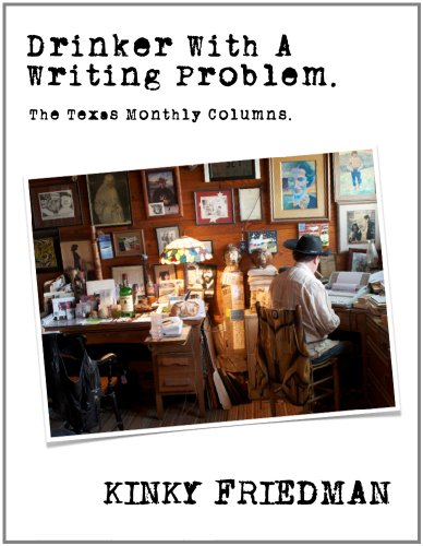Drinker With A Writing Problem (The Texas Monthly Columns Book 1)