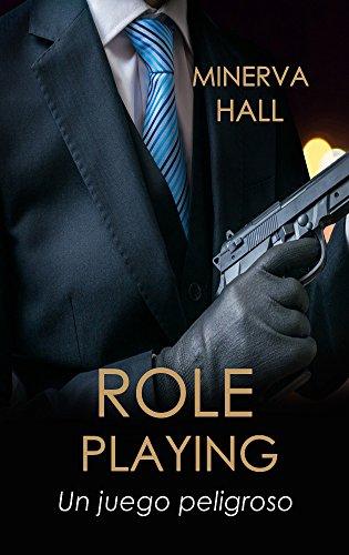 Descargar Libro Role Playing: Un juego peligroso. de Minerva Hall