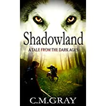 Shadowland: Arthurian Legends And Adventure In The Dark Ages Of Britain (English Edition)