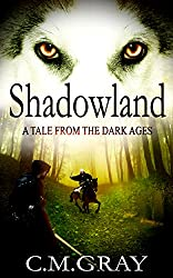 Shadowland: A Tale From The Dark Ages (English Edition)