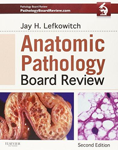 Anatomic Pathology Board Review, 2e