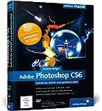 Adobe Photoshop CS6: Schritt für Schritt zum perfekten Bild (Galileo Design)