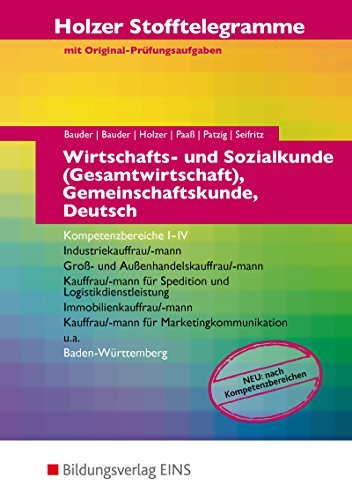 Holzer Stofftelegramme Baden-Württemberg – Wirtschafts- und Sozialkunde (Gesamtwirtschaft), Gemeinschaftskunde, Deutsch: Kompetenzbereiche I-IV - ... und Außenhandelskauffrau/-mann: Aufgabenband