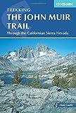 The John Muir Trail: Through the Californian Sierra Nevada (Mountain Walking)