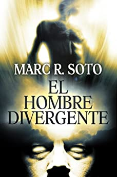 El hombre divergente de [Soto, Marc R.]