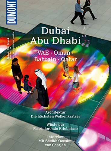 DuMont BILDATLAS Dubai, Abu Dhabi: VAE, Oman, Bahrain, Qatar (DuMont BILDATLAS E-Book)