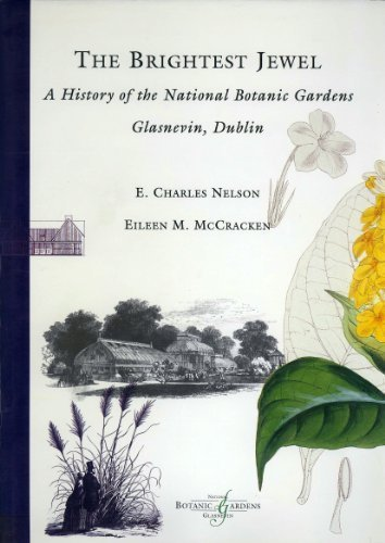The Brightest Jewel: History of the National Botanic Gardens, Glasnevin, Dublin by E. Charles Nelson (1987-03-03)