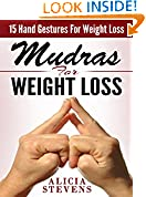 #5: Mudras: Mudras For Weight Loss: 15 Easy Hand Gestures For Easy Weight Loss (Mudras, Mudras For Beginners, Mudras For Weight Loss)