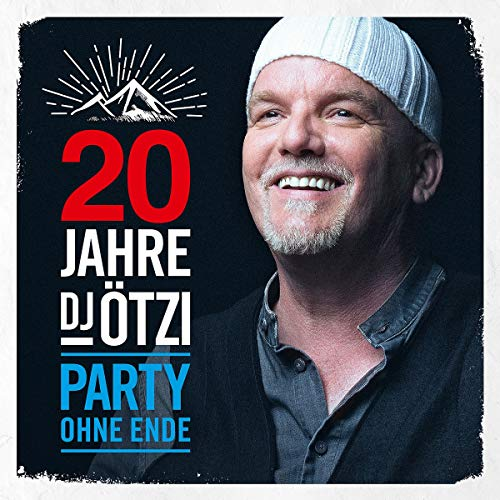 20 Jahre DJ Ötzi-Party Ohne Ende