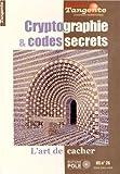 Cryptographie & codes secrets - HS n° 26. L'art de cacher