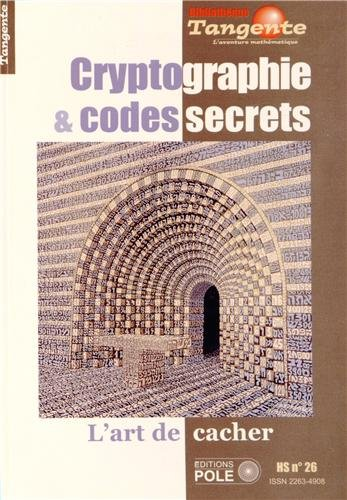 Cryptographie & codes secrets - HS n° 26. L'art de cacher par Collectif