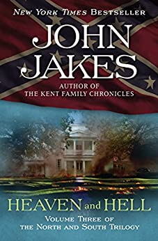 "Heaven and Hell: Part Three of the Epic ""North and South"" Trilogy (The North and South Trilogy Book 3) by [Jakes, John]"