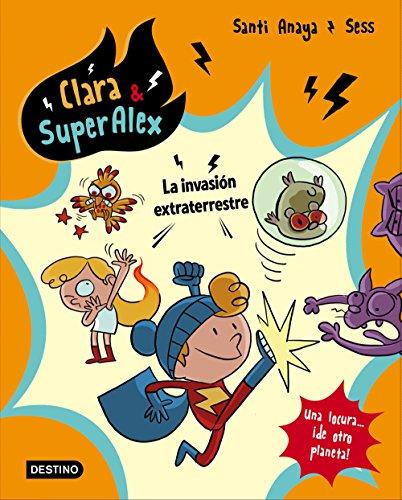 Clara & SuperÁlex. La invasión extraterrestre por Santi Anaya