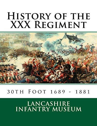 History of the XXX Regiment: The 30th Regiment of Foot (English Edition)