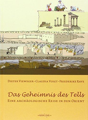 Das Geheimnis des Tells: Eine archäologische Reise in den Orient