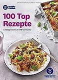 WW - 100 Top Rezepte: Lieblingsrezepte der WW Community. Suppen, Salate & Snacks, vegetarisch & Fleisch - die beliebtesten und erfolgreichsten Rezepte - WW Deutschland